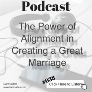 Podcast 038 - The Power of Alignment in Creating a Great Marriage